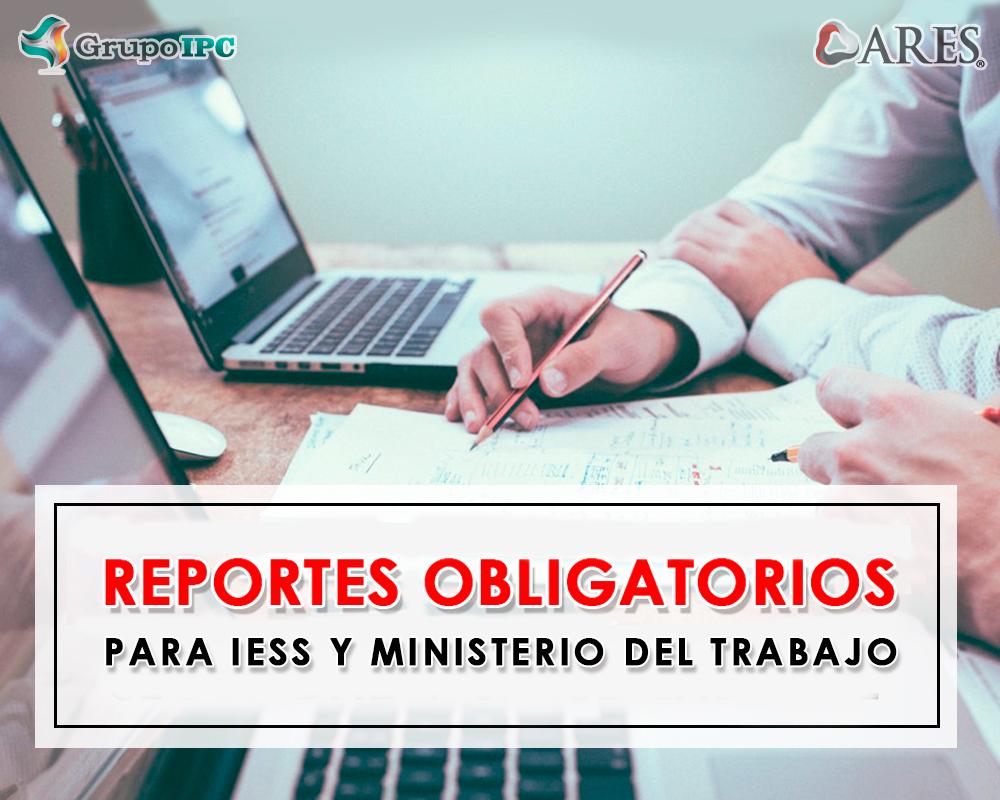 Reportes Obligatorios para el IESS y Ministerio del Trabajo